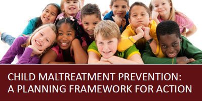 Child Maltreatment Prevention: A Planning Framework for Action